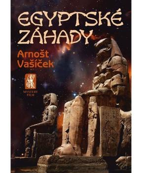 EGYPTSKÉ ZÁHADY Arnošt Vašíček, egyptské záhady, mysteriózní, záhady, egypt, tajemno, kniha, dárek